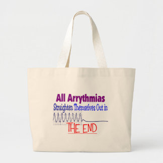 All arrhythmias straighten themselves out END Large Tote Bag