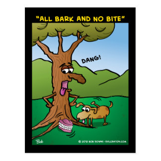"""All Bark And No Bite"" Postcard"