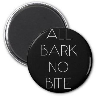 All Bark No Bite Magnet