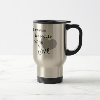 all because two people fell in love modern simple 15 oz stainless steel travel mug