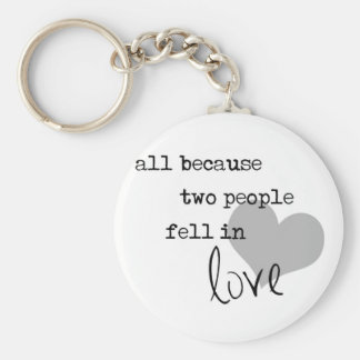 all because two people fell in love modern simple basic round button keychain