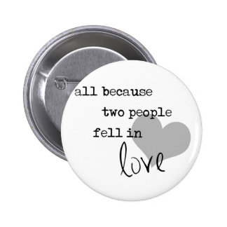 all because two people fell in love modern simple 2 inch round button