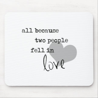 all because two people fell in love modern simple mouse pad