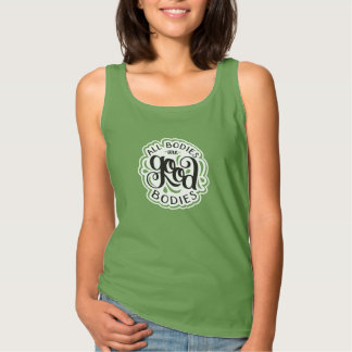 All Bodies are Good Bodies Fitted Green Tank