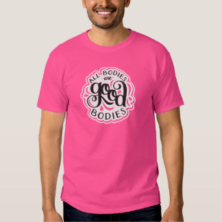 All Bodies are Good Bodies Unisex Pink Tee