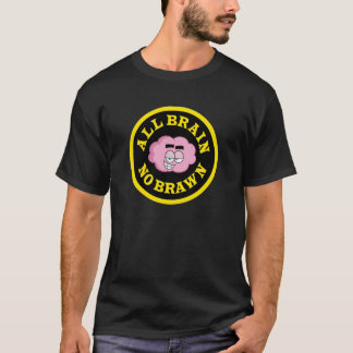 All Brain No Brawn T-Shirt Black