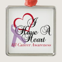All Cancer Awareness I Have A Heart Metal Ornament