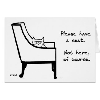 All Chairs Belong to the Cat - Funny Cat Card