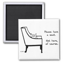 All Chairs Belong to the Cat - Funny Fridge Magnet