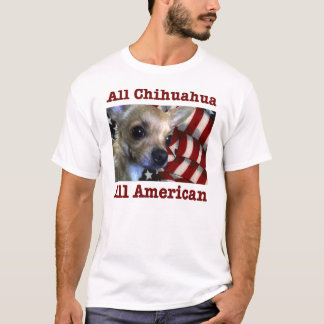 All Chihuahua T-Shirt