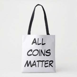 All Coins Matter Tote Bag