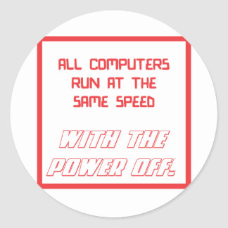 All computers run at the same speed classic round sticker