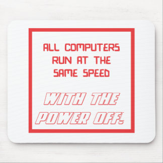 All computers run at the same speed mouse pad