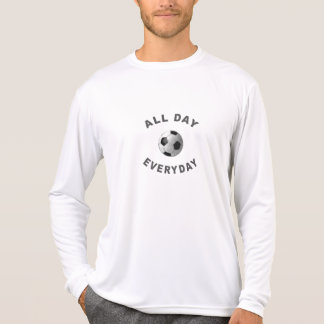 All Day Everyday Soccer R Shirt
