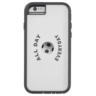 All Day Everyday Soccer R Tough Xtreme iPhone 6 Case