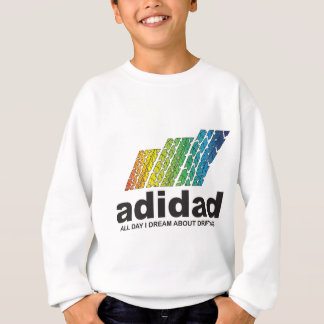 All Day I Dream About Drifting (adidad) Sweatshirt