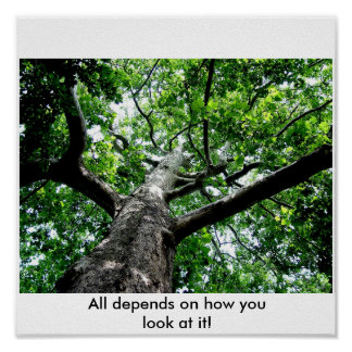 All depends on how you look at it! poster