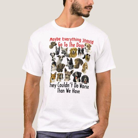 All Dog World = A Bettr World T-Shirt