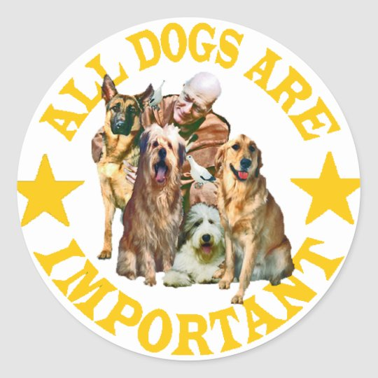 ALL DOGS ARE IMPORTANT CLASSIC ROUND STICKER