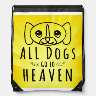 All Dogs Go to Heaven Drawstring Bag