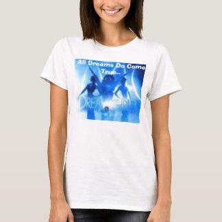 All Dreams Do Come True.. T-Shirt