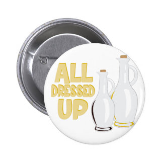 All Dressed Up Pinback Button