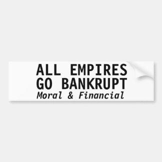 ALL EMPIRES GO BANKRUPT BUMPER STICKER