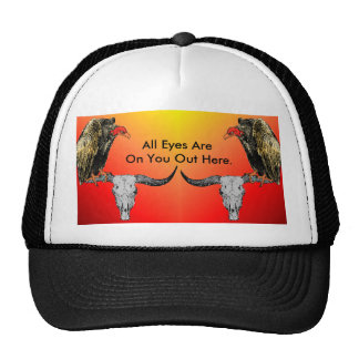 All Eyes Are On You Out Here. Trucker Hat