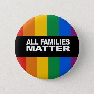 All families matter Bumper Sticker Button