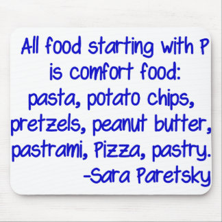 All food starting with p is comfort food  pasta, p mouse pad