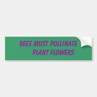 All for the Bees Car Bumper Sticker