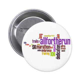 All For The Run Products Pinback Button