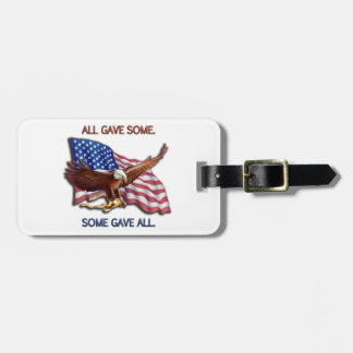 ALL GAVE SOME. SOME GAVE ALL AMERICAN FLAG & EAGLE LUGGAGE TAG