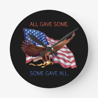 ALL GAVE SOME. SOME GAVE ALL. ROUND CLOCK