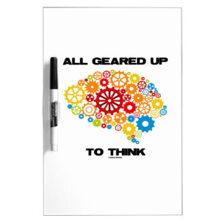 All Geared Up To Think (Gears Brain) Dry-Erase Board