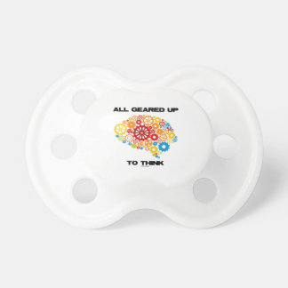 All Geared Up To Think (Gears Brain) Pacifier