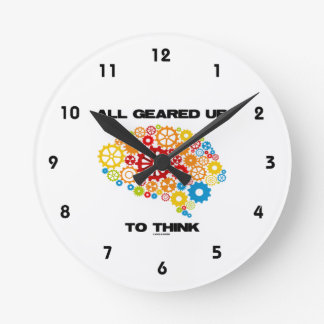 All Geared Up To Think (Gears Brain) Round Clock