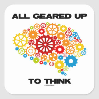 All Geared Up To Think (Gears Brain) Square Sticker