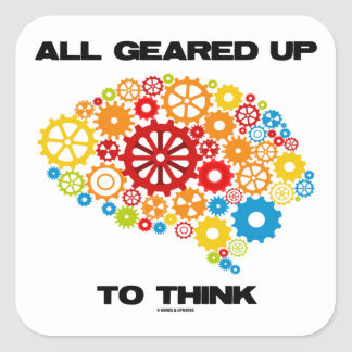 All Geared Up To Think (Gears Brain) Square Stickers