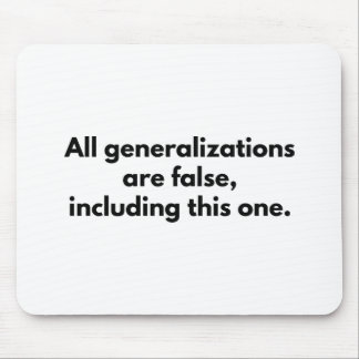 All Generalizations Are False Mouse Pad