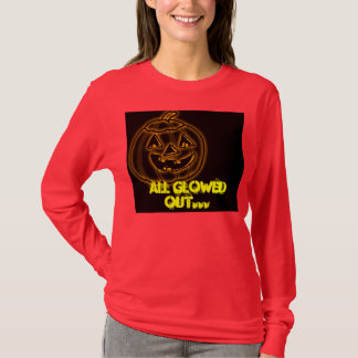 All glowed out T-Shirt