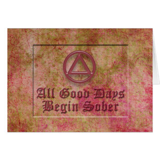 ALL GOOD DAYS BEGIN SOBER Sobriety Recovery AA Greeting Card