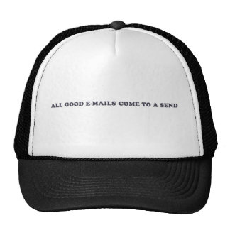 All Good Emails Come To A Send Mesh Hats