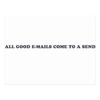 All Good Emails Come To A Send Postcard