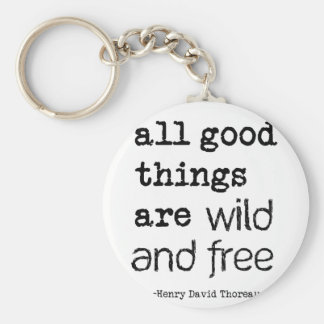 All Good Things Are Wild and Free Basic Round Button Keychain