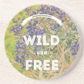 All Good Things Are Wild and Free Coasters