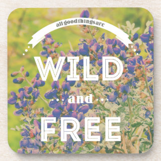 All Good Things Are Wild and Free Beverage Coasters