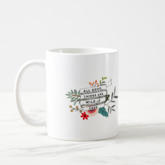 all good things are wild and free floral mug