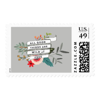 all good things are wild and free floral stamps