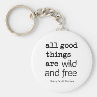 All Good Things Are Wild and Free Keychain